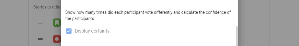Enable vote certainty